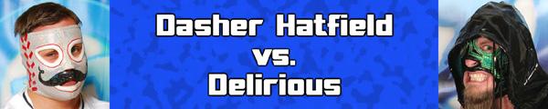 Dasher vs Delirious