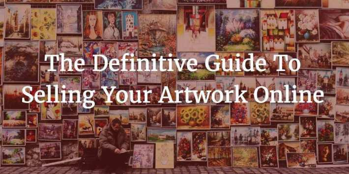 The Definitive Guide To Selling Your Artistic Prints Online
