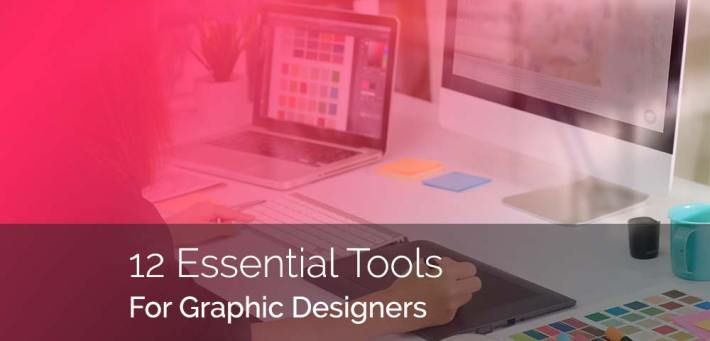 12 Essential Tools for Graphic Designers