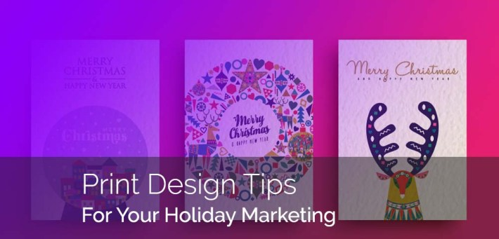 Print Design Holiday Marketing Tips