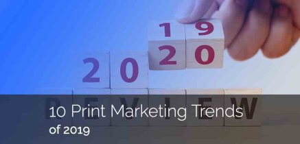 10 Print Marketing Trends of 2019
