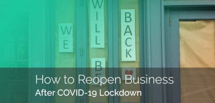 How to Reopen Business After COVID-19 Lockdown