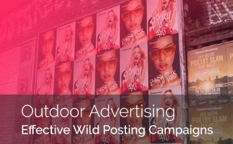 Outdoor Advertising: How to Create Effective Wild Posting Campaigns