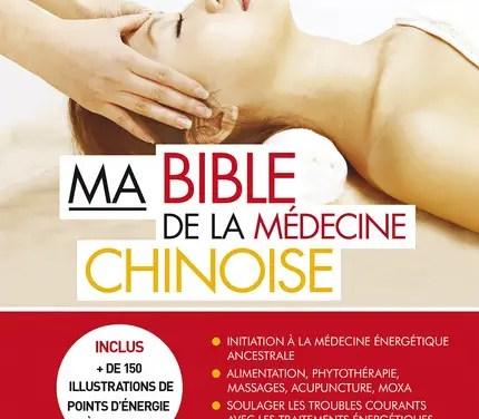 Une Bible pour tout savoir de la Médecine chinoise