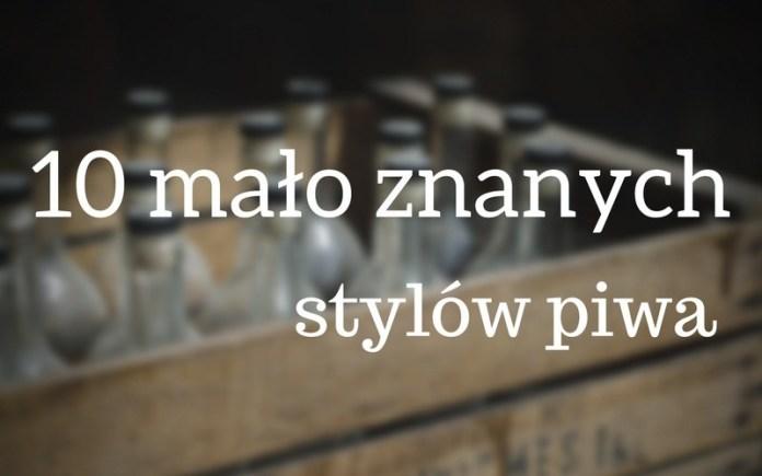 10-malo-znanych-stylow-piwa