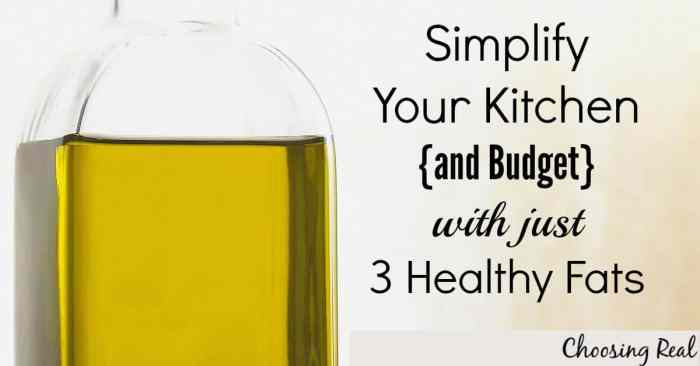 Simplify your kitchen with just 3 healthy fats.