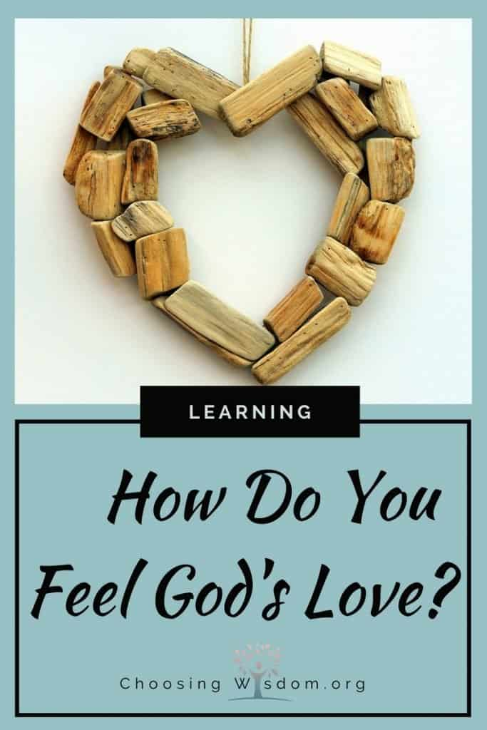How Do You Feel God's Love - Choosing Wisdom