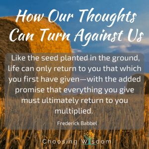 How Our Thoughts Can Turn Against Us.