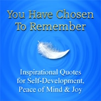 You Have Chosen to Remebmber - Inspirational Quotes for Self-Development, Peace of Mind & Joy