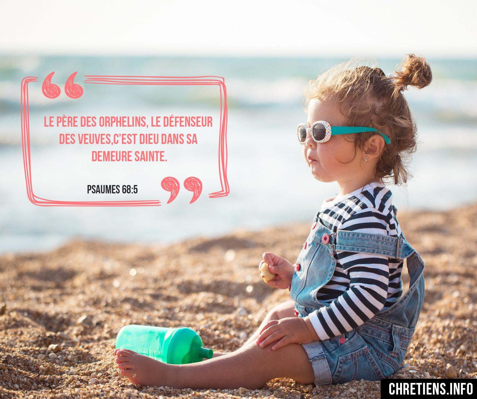 """Dieu est """"le père des orphelins"""" (Psaume 68:5) - Méditations quotidiennes -  Bible - Journal Chrétien"""