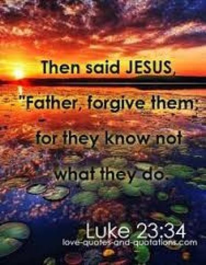 forgive them for they know not
