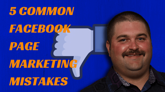 5 Common Facebook Page Marketing  Mistakes