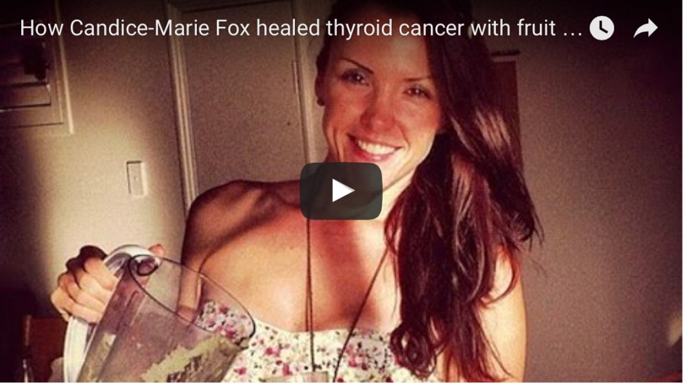 How Candice-Marie Fox healed advanced thyroid cancer with fruit