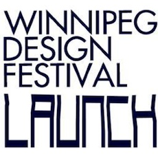 Winnipeg Design Festival - LAUNCH