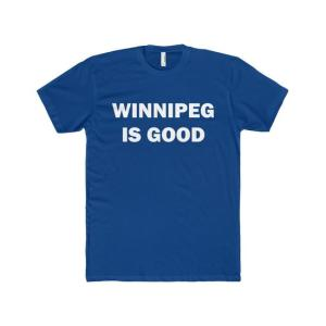 Winnipeg Is Good T-Shirt