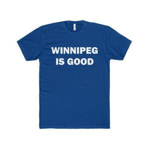 Winnipeg Is Good T-Shirt