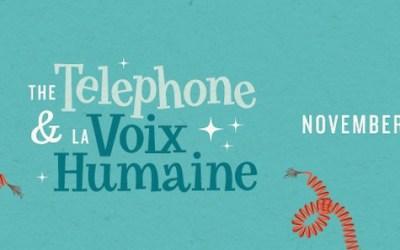CONTEST: Win Tickets to Manitoba Opera's 'The Telephone' & 'La Voix Humaine'