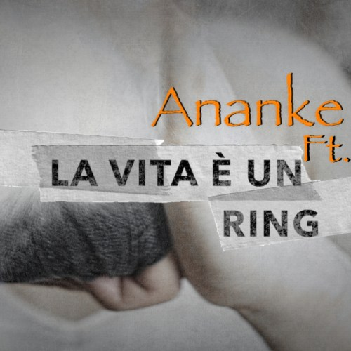 La vita è un ring (Ananke ft. Max)