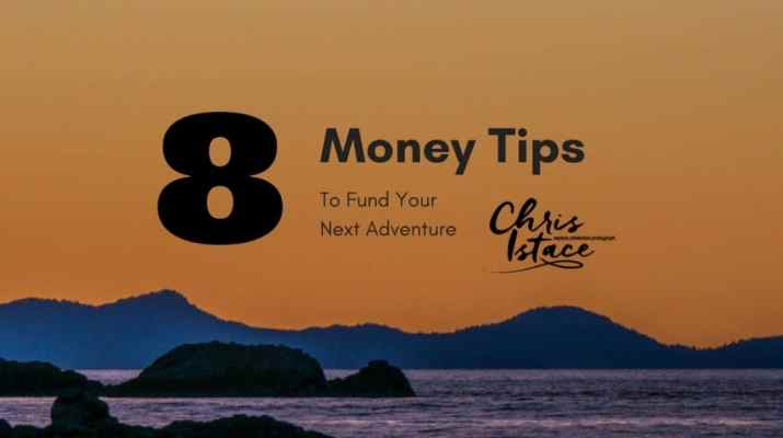 8 Money Tips To Fund Your Next Adventure Mindful Explore
