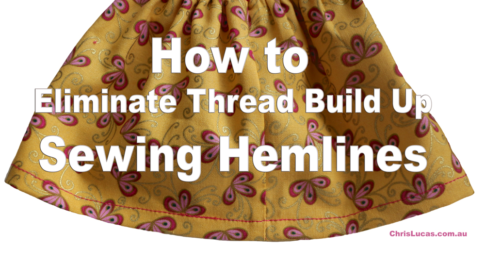 How to Eliminate Thread Build Up Sewing Hemlines