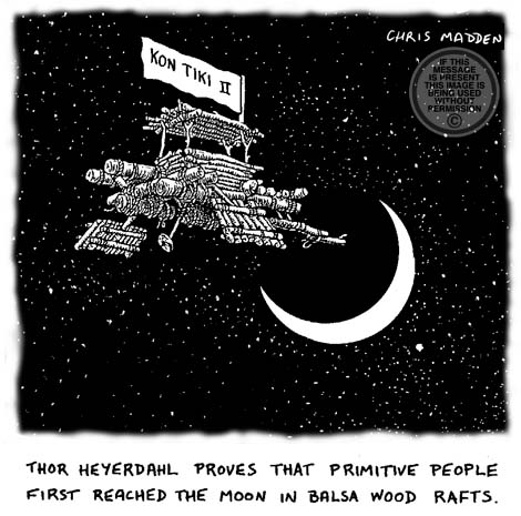 Moon cartoon featuring Thor Heyerdahl voyaging to the moon in a version of the Kon Tiki craft.