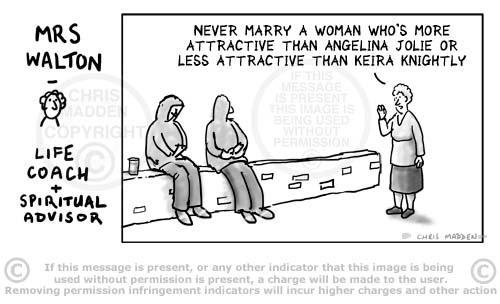 Cartoon. Never marry a woman prettier than...