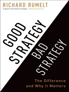 Good strategy, Bad strategy, Richard Rumelt,
