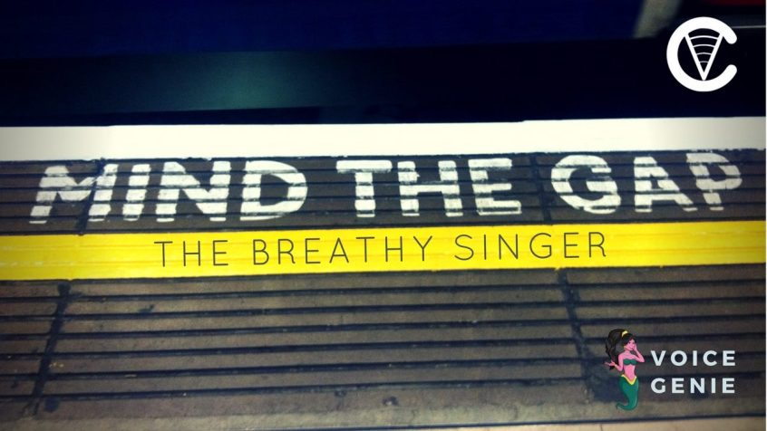 Mind the Gap: The Breathy Singer