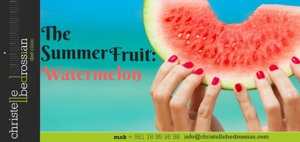 best dietitian lebanon, lebanon, diet, diet clinic, lose weight lebanon, healthy. watermelon , summer