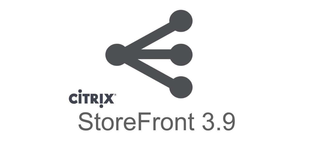 Install and Configure StoreFront 3.9, including the new