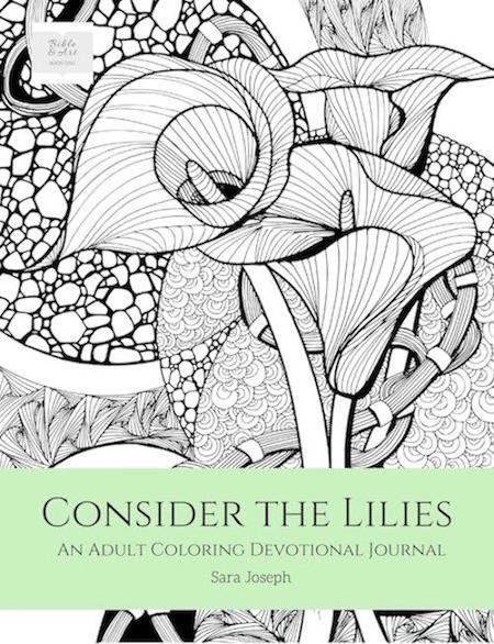 Consider The Lilies An Adult Coloring Devotional Journal