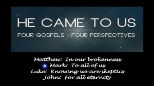 He-Came-to-Us Mark