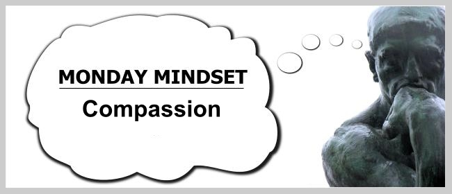 Monday mindset-compassion