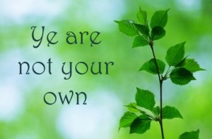 ye are not your own