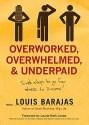 Overworked, overwhelmed underpaid.jpg