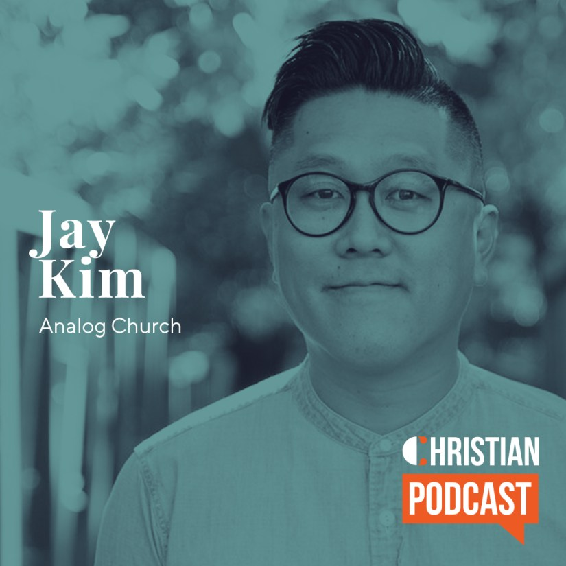 Jay Kim Analog Church on Christian Podcast