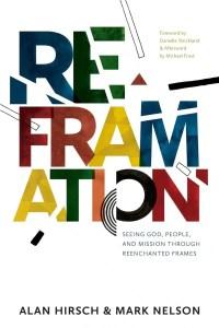 Reframation Alan Hirsch Mark Nelson Christian Podcast