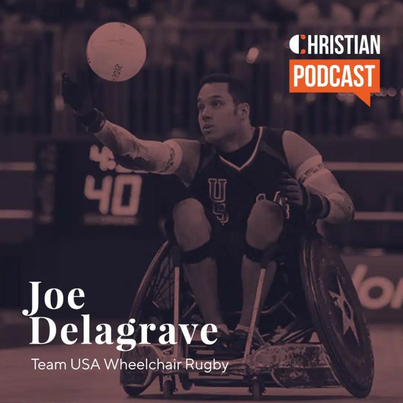 Paralympian Joe Delagrave Christian Podcast