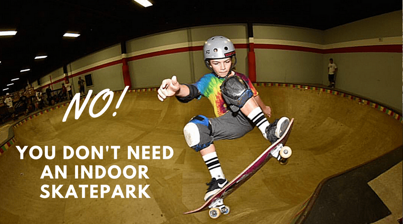You Don't Need a Skatepark