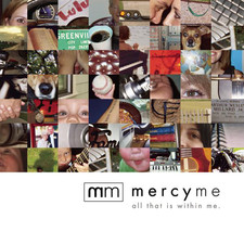 All that is within me album- MercyMe