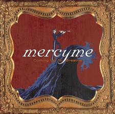 Coming Up To Breathe Album-MercyMe