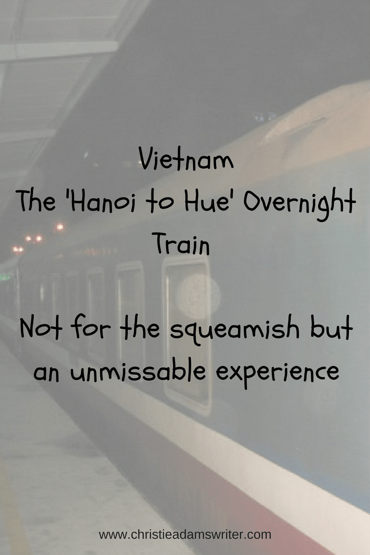Vietnam – The Hanoi to Hue Overnight Train – Not for the squeamish but an unmissable experience