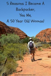 5 Reasons I Became A Backpacker, Yes Me, A 50 Year Old Woman!