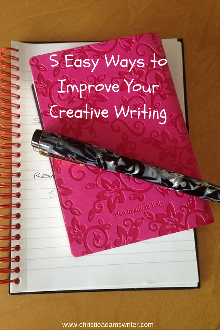 5 Easy Ways to Improve Your Creative Writing