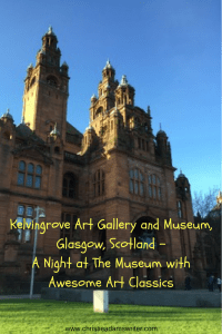 Kelvingrove Art Gallery and Museum, Glasgow, Scotland - A Night at The Museum with Awesome Art Classics