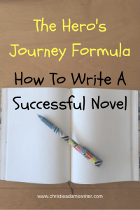 The Hero's Journey Formula - How To Write A Successful Novel