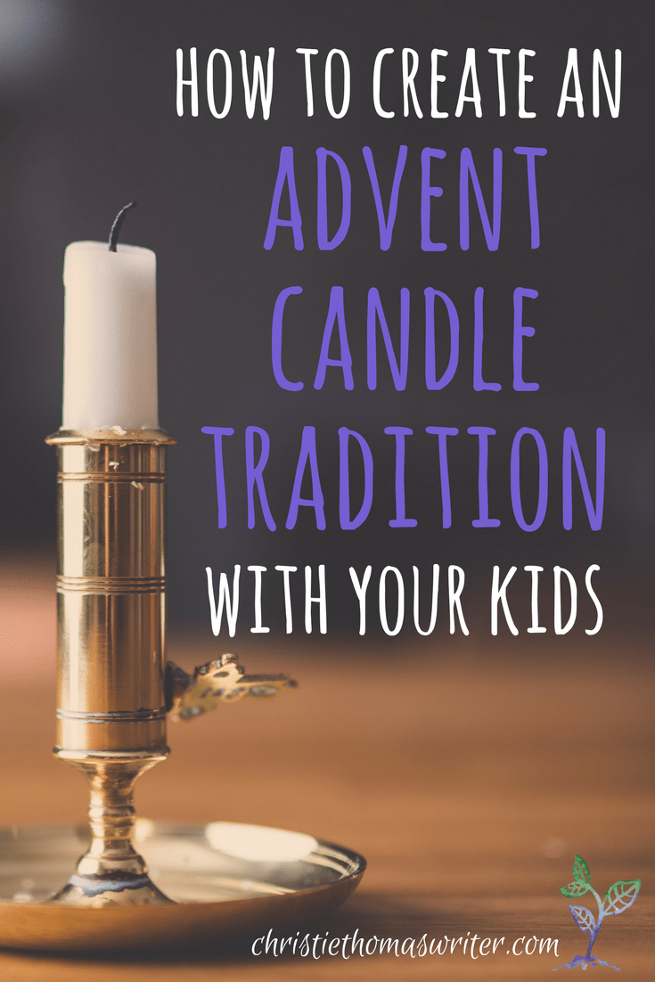 How To Create An Advent Candle Tradition With Your Kids