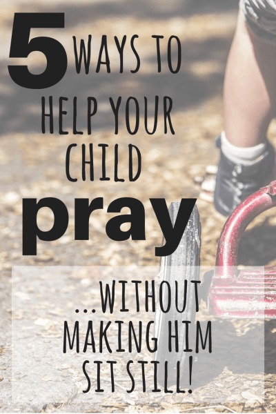 There is nothing in the Bible that says your child has to sit still and fold his hands in order to pray.