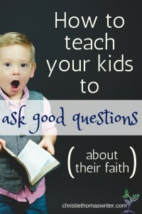How to engage your kids and teach them to ask questions #familyfaith #Bible