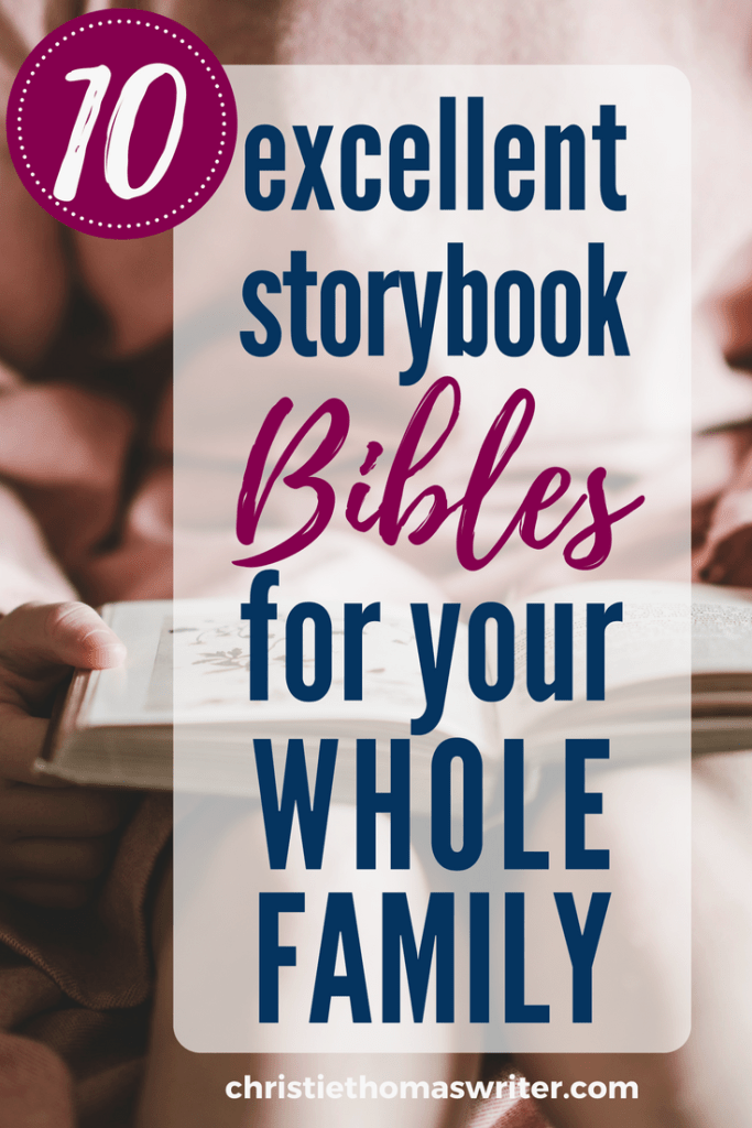 10 great storybook Bibles with options for your toddler, preschooler, and elementary-aged kids #Bible #Christianparenting #Christianmom